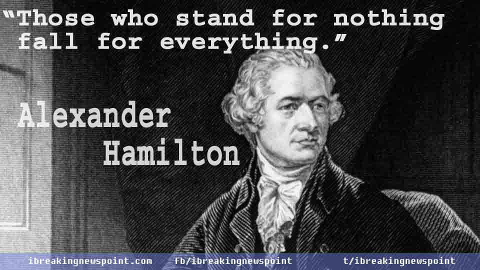 20 Best Alexander Hamilton Quotes That Still Hold Significance