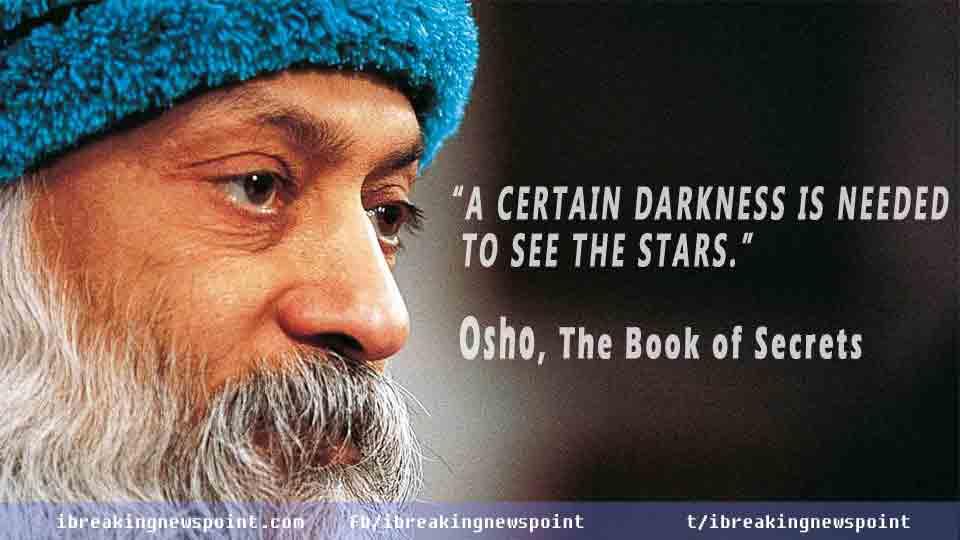Best Inspirational Osho Quotes, Man of Courage, Best Quotes, Inspirational Osho Quotes, Man of Courage, Osho, Acharya Rajneesh Quotes, Bhagwan Shree Rajneesh quotes, life changing Osho Quotes, Inspirational Osho, Best Osho Quotes, Inspirational sayings of Osho, Best Osho Quotes of Osho, Osho sayings, Best Rajneesh Quotes, Rajneesh Quotes, 15 Best Inspirational Osho Quotes, 15 Best Inspirational Rajneesh Quotes,