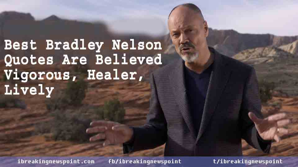 Bradley Nelson Quotes, Bradley Nelson Quotes, Vigorous quotes by Bradley Nelson, Bradley Nelson best sayings, Bradley Nelson healing quotes, Dr. Bradley Nelson DC, Bradley Nelson, Bradley quotes, Nelson quotes,